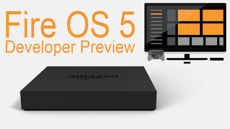Amazon lanseaza Fire OS 5 Developer Preview, bazat pe Android Lollipop
