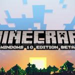 Windows 10 va avea propria versiune a jocului Minecraft