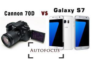 Galaxy S7 vs Canon EOS 70D intr-un test de autofocalizare