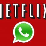 Netflix colaboreaza cu WhatsApp pentru a comunica cu clientii