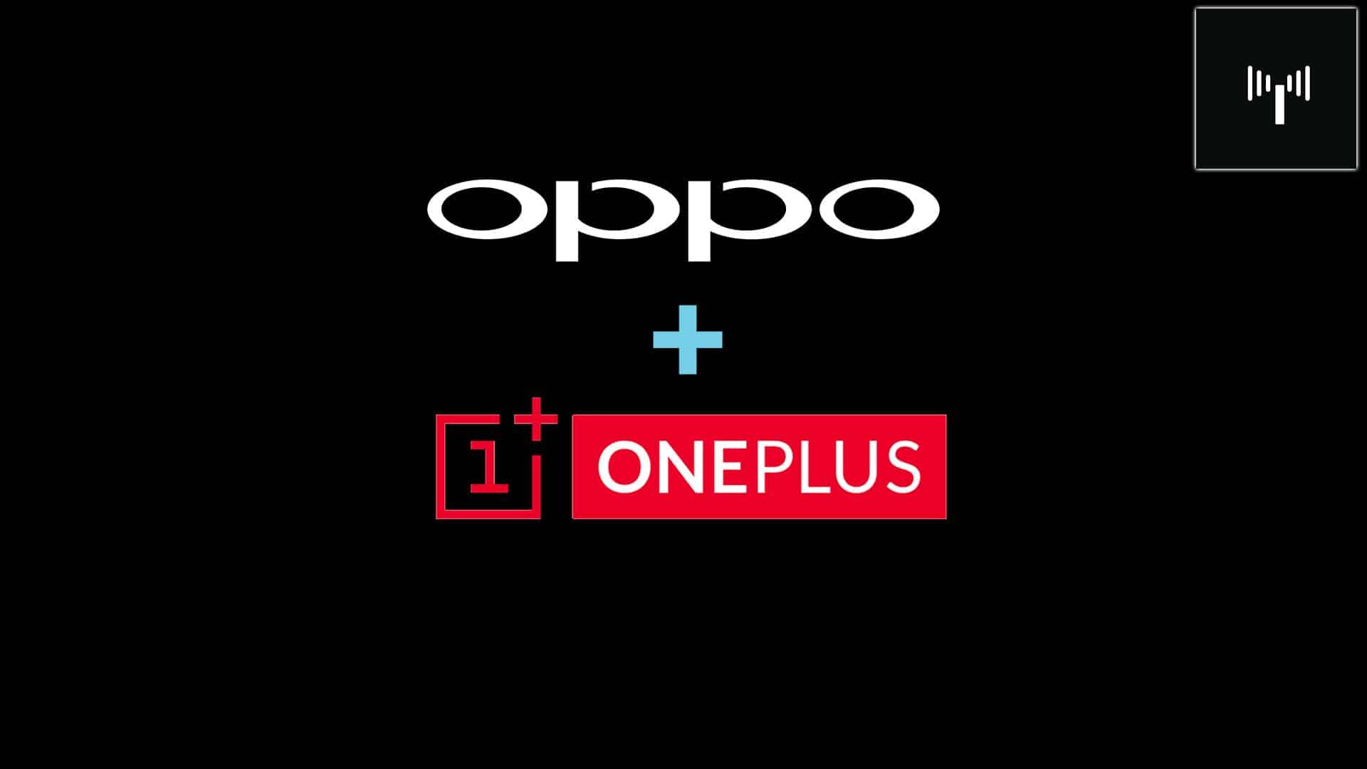De ce brandurile de smartphone-uri OnePlus si Oppo ar putea fuziona